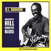 R.L. Burnside: Mississippi Hill Country Blues
