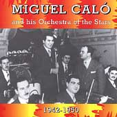 Miguel Calo: Miguel Calo and His Orchestra of the Stars