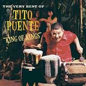 Tito Puente: King of Kings: The Very Best of Tito Puente