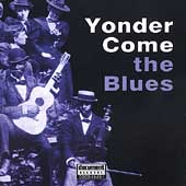 Various Artists: Yonder Come the Blues