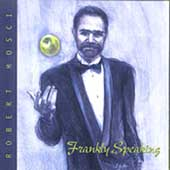 Robert Mosci: Frankly Speaking
