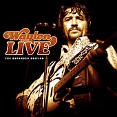 Waylon Jennings: Waylon Live [The Expanded Edition]