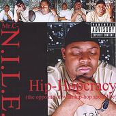 Mr. C-N.I.L.E.: Hip-Hopcracy (The Opposite Of What Hip-Hop Should Be) *