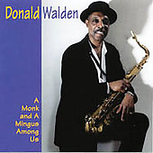 Donald Walden: A Monk & A Mingus Among Us