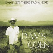 Davis Coen: Can't Get There from Here