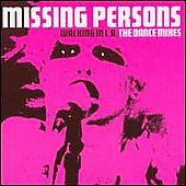 Missing Persons: Walking in L.A.: The Dance Mixes *
