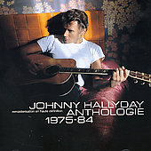 Johnny Hallyday: Anthologie: 1975-84