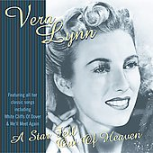 Vera Lynn: A Star Fell Out of Heaven