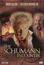 The Schumann Encounter / Simon Callow, Roger Norrington [DVD]