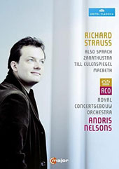 Richard Strauss: Also Sprach Zarathustra; Till Eulenspiegel; MacBeth / Andris Nelsons, Royal Concertgebouw Orchestra [DVD]