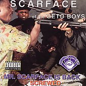 Scarface: Mr. Scarface Is Back [Chopped and Screwed] [PA]