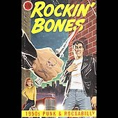 Various Artists: Rockin' Bones: 1950s Punk and Rockabilly [Box]