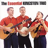 The Kingston Trio: The Essential Kingston Trio [Remaster]