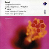 Dupre: Symphonie-passione Op.23, Suite, Magnificat/Franck: Piece Heroique, Canta
