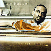 Darien Brockington: Somebody to Love