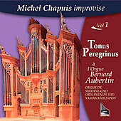 Michel Chapuis Improvisation Vol 1 - Tonus Peregrinus