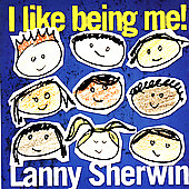 Lanny Sherwin: I Like Being Me!