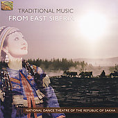 National Dance Theatre of the Republic of Sakha: Traditional Music from East Siberia *