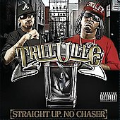 Trillville: Straight Up. No Chaser [PA]