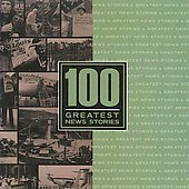 Various Artists: 100 Greatest News Stories