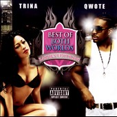 Trina & Qwote: Best of Both Worlds