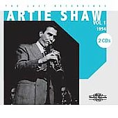 Artie Shaw: Last Recordings: Rare and Unreleased