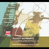 Elliott Schwartz: Chamber Concertos I-VI / Gil Rose, Boston Modern Opera Project, et al