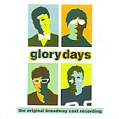 Original Broadway Cast: Glory Days