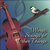 Wings, Strings & Other Things