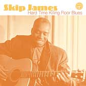 Skip James: Hard Time Killing Floor Blues