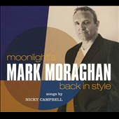 Mark Moraghan (Composer): Moonlight's Back In Style [Digipak]