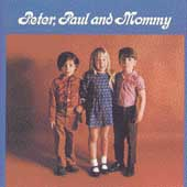 Peter, Paul and Mary: Peter, Paul and Mommy