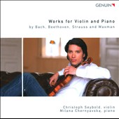 Works For Violin & Piano: Beethoven, Bach, Strauss, Waxman