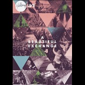Hillsong Live/Hillsong: A Beautiful Exchange [DVD]