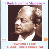 Bach From The Shadow, 2: Bach's Mass in B minor