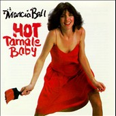 Marcia Ball: Hot Tamale Baby