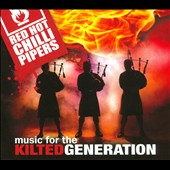 The Red Hot Chilli Pipers: Music For the Kilted Generation