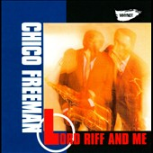 Chico Freeman: Lord Riff and Me