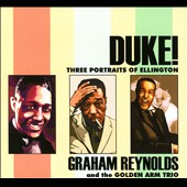 Adrian Quesada/Golden Arm Trio/Duke Ellington/Graham Reynolds: Duke! Three Portraits Of Ellington [Digipak]
