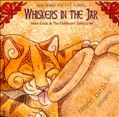 Marc Gunn & the Dubliners' Tabby Cats: Whiskers in the Jar: Irish Songs for Cat Lovers