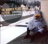 The Wonder Years: Suburbia I've Given You All and Now I'm Nothing [Digipak]