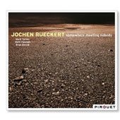 Jochen Rueckert: Somewhere Meeting Nobody [Digipak] *