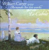 Fernando Sor: Le Calme - Late works for Guitar / William Carter, guitar