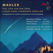 Mahler: Das Lied von der Erde; Songs of a Wayfarer, arr. for chamber ens. by Schoenberg / Guillory, Curtis, Stout