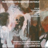 Music Inspired by Shakespeare and Hamlet - Joachim, Kuhlau, Liszt, MacDowell, et al.