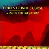 Echoes From the Gorge - Music by Chou Wen-Chung