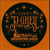 JJ Grey/JJ Grey & Mofro: Brighter Days
