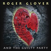 Roger Glover/Roger Glover & the Guilty Party: If Life Was Easy *