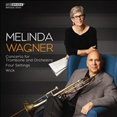 Music of Melinda Wagner / Joseph Alessi, trombone; Christine Brandes, soprano