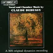 Debussy: Vocal and Chamber Music